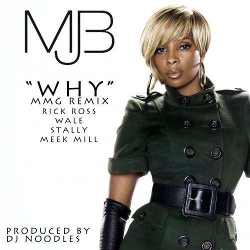Why Remix 500x500 Mary J Blige Ft. Rick Ross, Wale, Stalley & Meek Mill   Why (Remix)