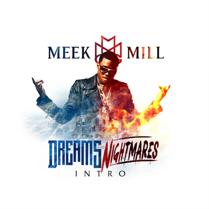 PcXyF Meek Mill   Dreams And Nightmares Intro