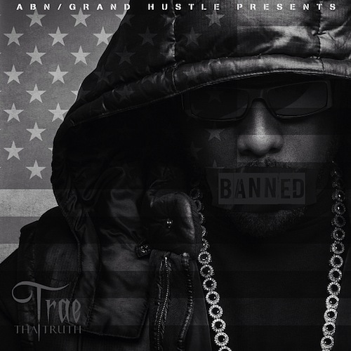 banned Trae Tha Truth   Banned (Album Cover)